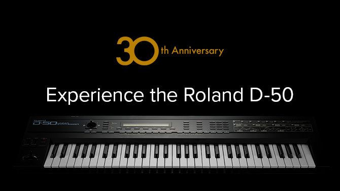 30th Anniversary 9.9 Experience the D-50